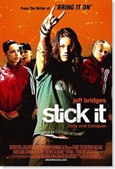 Stick it, a film just about as good as its movie poster